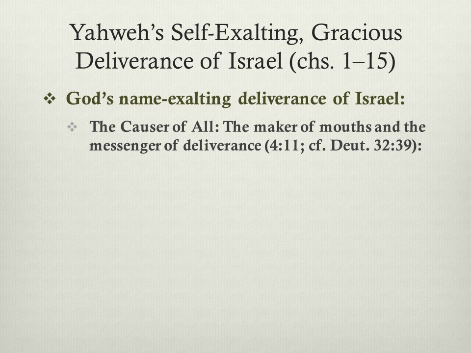 Yahweh's Self-Exalting, Gracious Deliverance of Israel (chs.