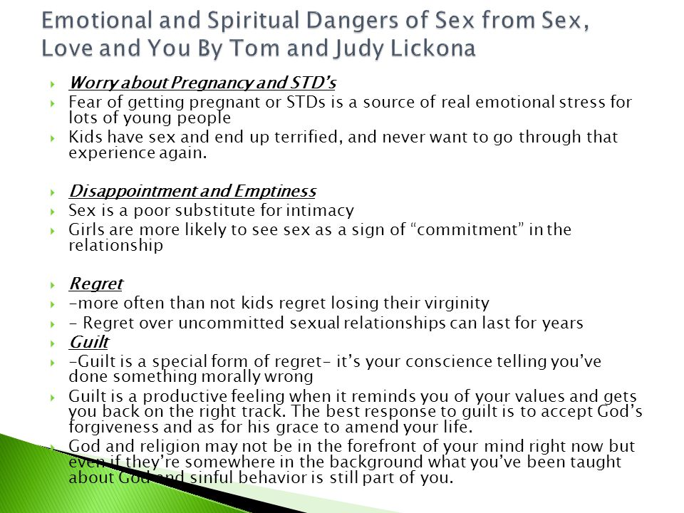  Worry about Pregnancy and STD's  Fear of getting pregnant or STDs is a source of real emotional stress for lots of young people  Kids have sex and