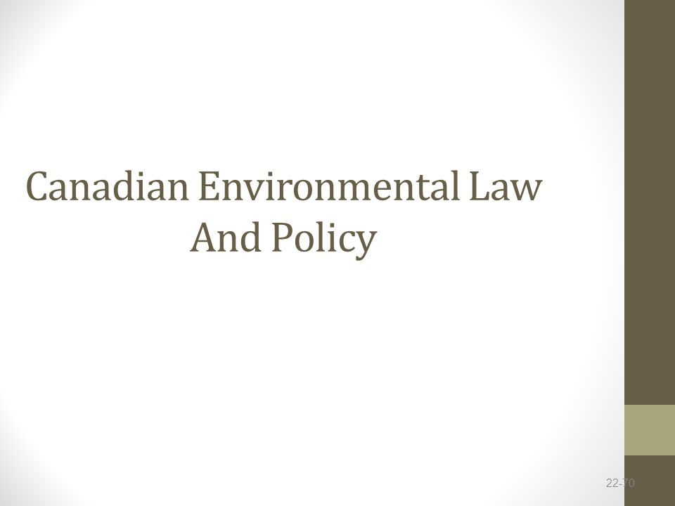 Canadian Environmental Law And Policy 22-70