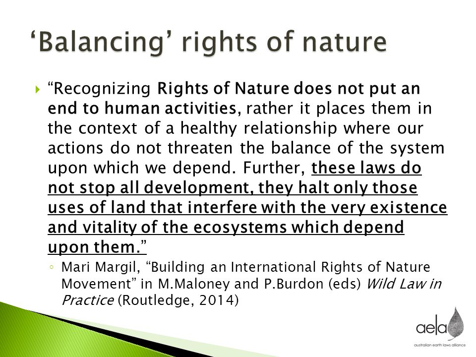 " ""Recognizing Rights of Nature does not put an end to human activities, rather it places them in the context of a healthy relationship where our acti"