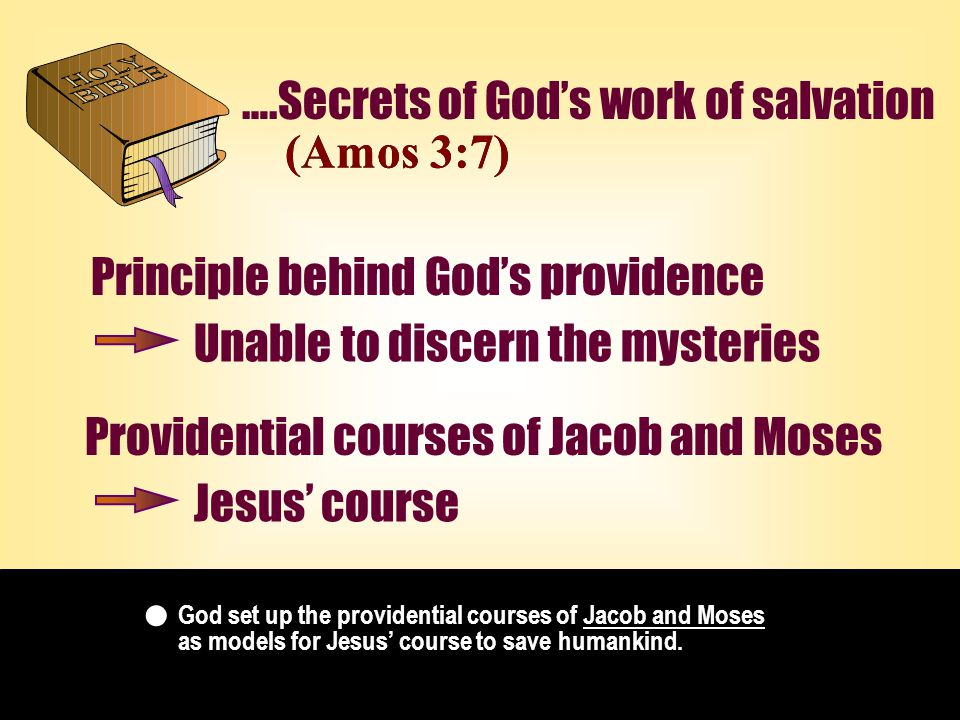 God set up the providential courses of Jacob and Moses as models for Jesus' course to save humankind.