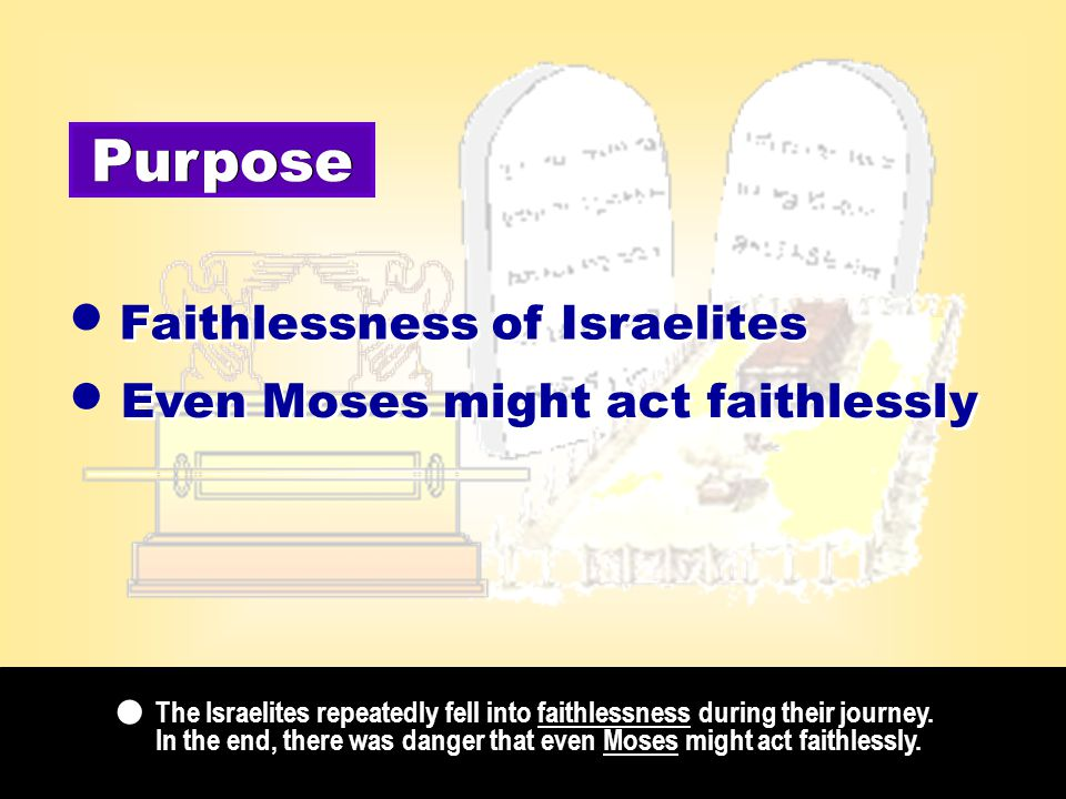The Israelites repeatedly fell into faithlessness during their journey.