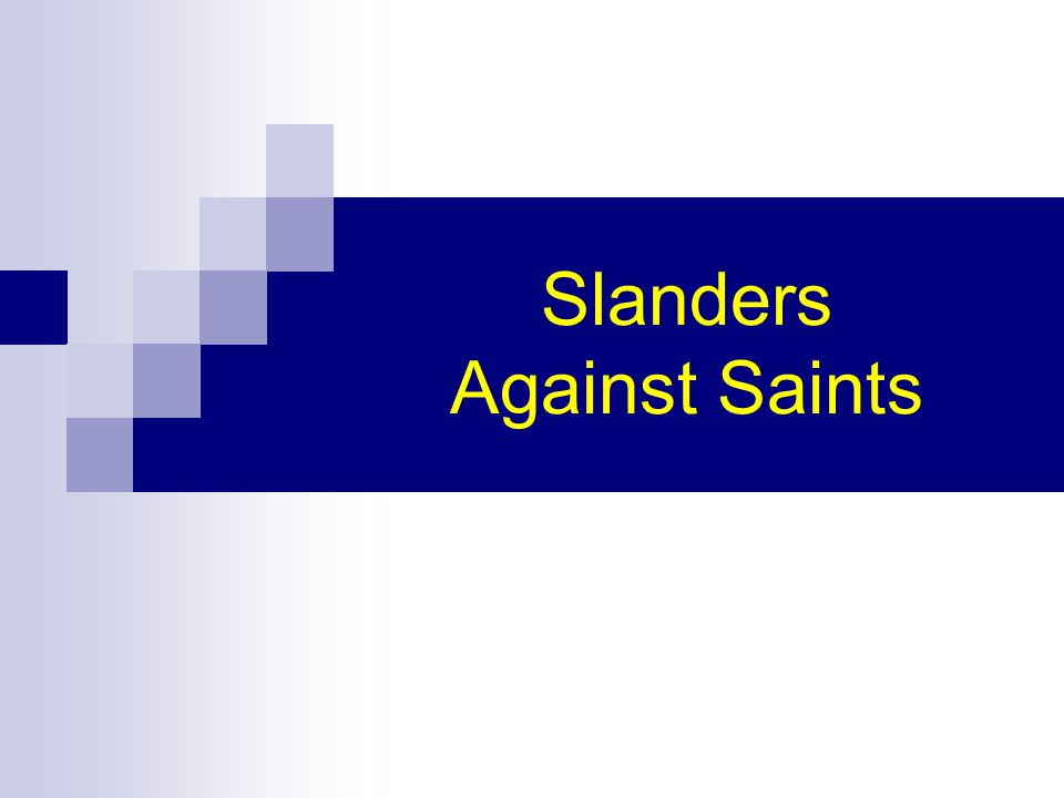 Slanders Against Saints