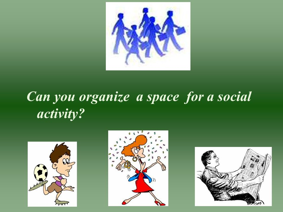 Can you organize a space for a social activity?