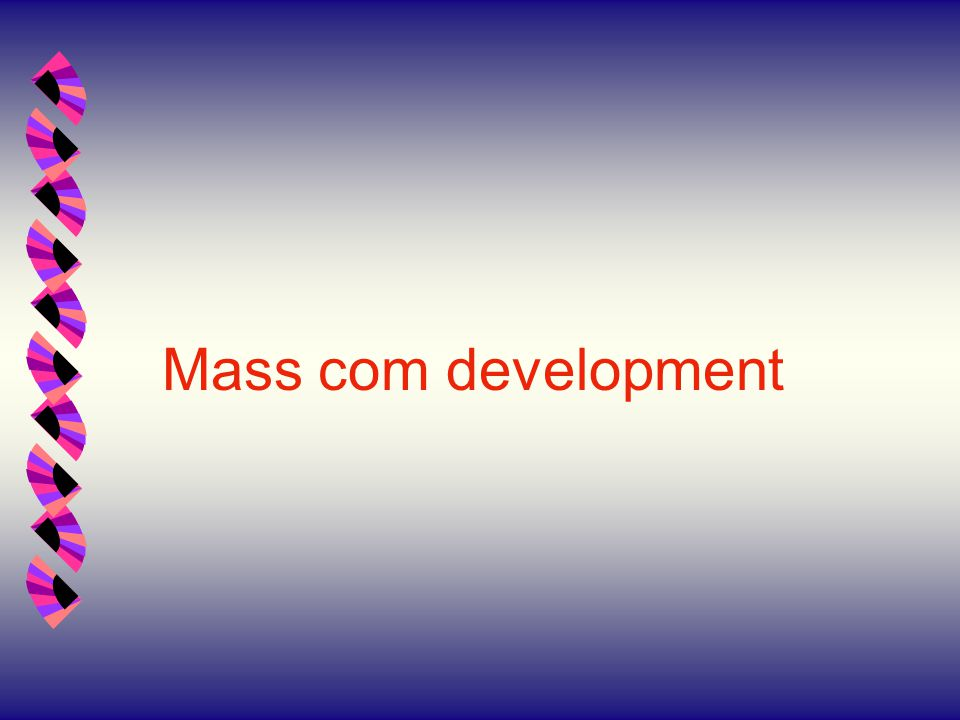 Mass com development