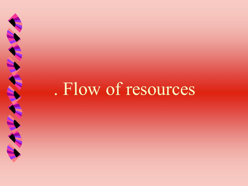 . Flow of resources