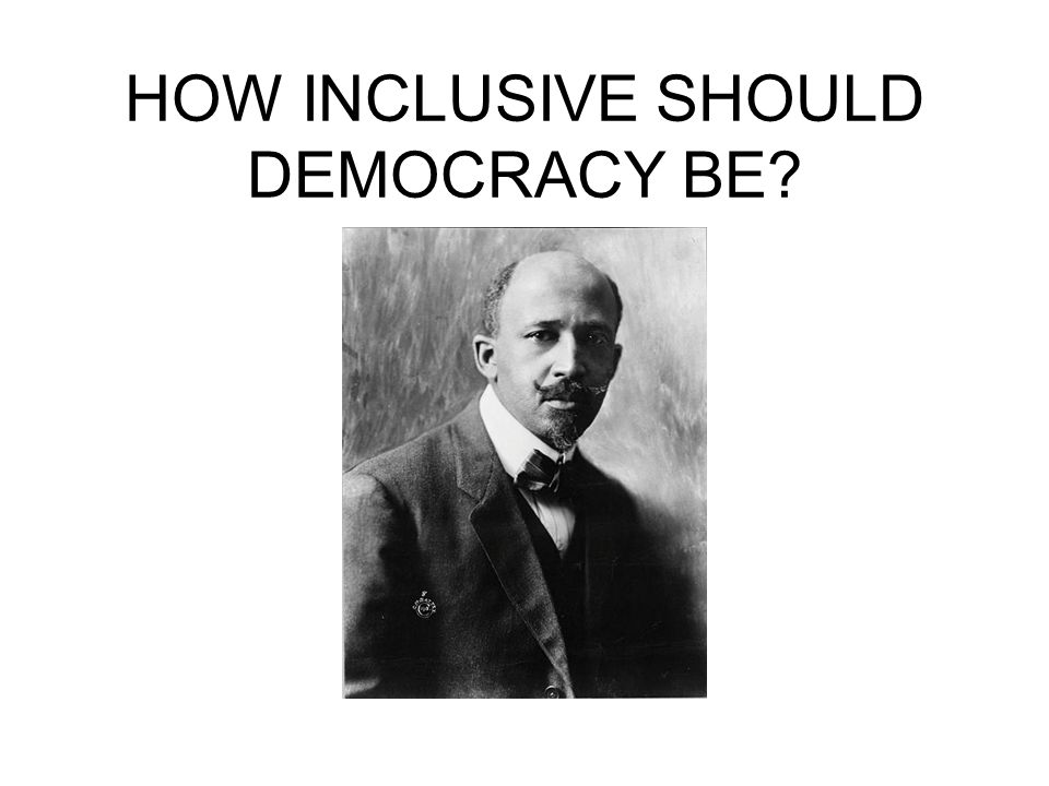 HOW INCLUSIVE SHOULD DEMOCRACY BE
