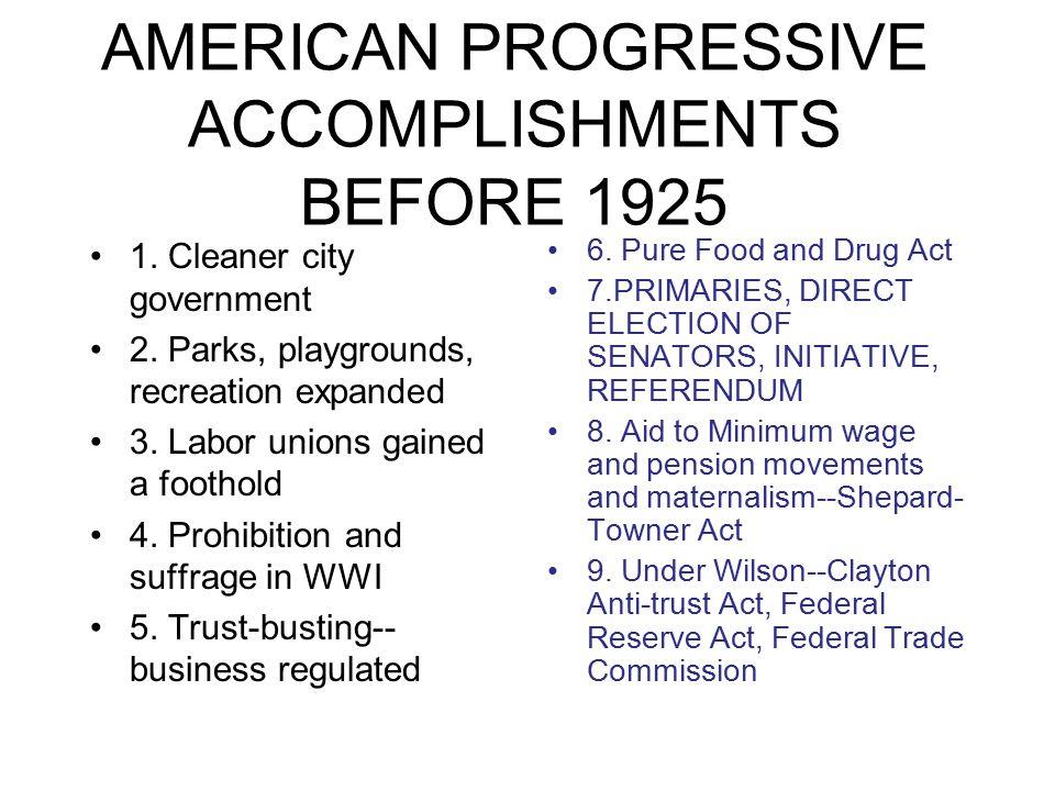 AMERICAN PROGRESSIVE ACCOMPLISHMENTS BEFORE 1925 1.