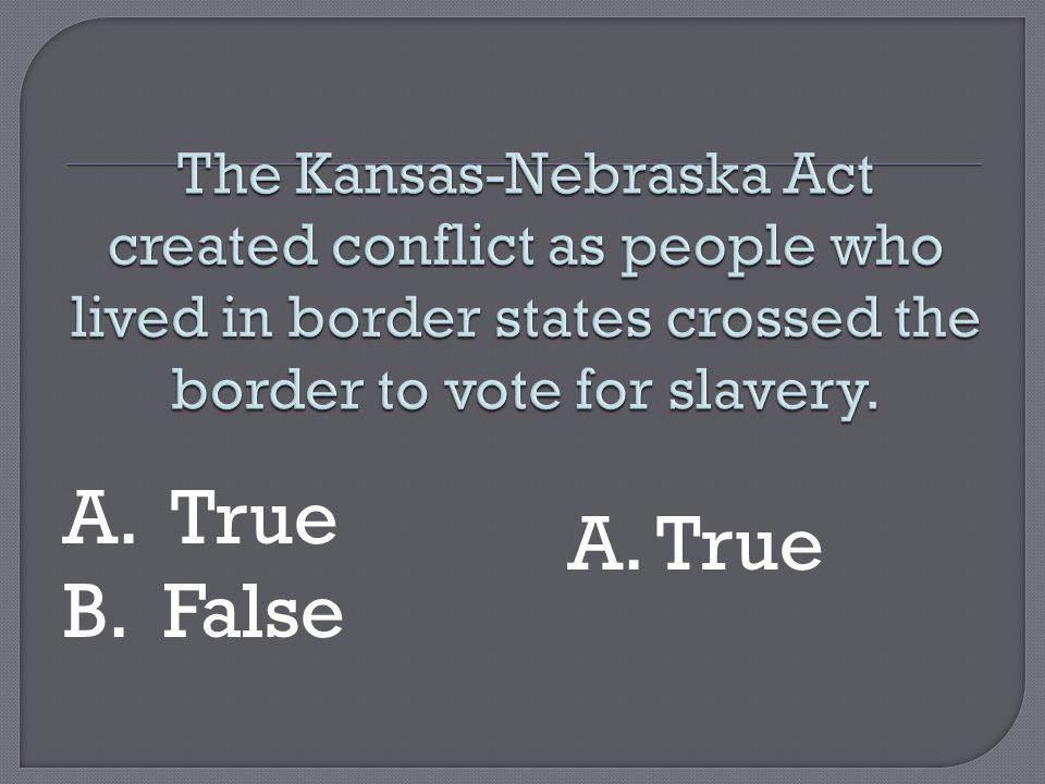 B. False A. True