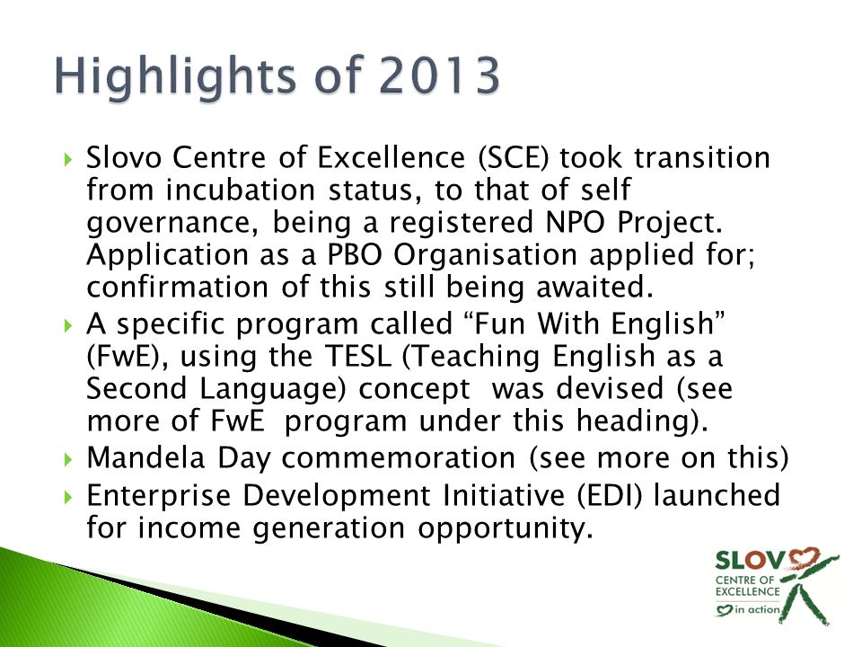  Slovo Centre of Excellence (SCE) took transition from incubation status, to that of self governance, being a registered NPO Project.