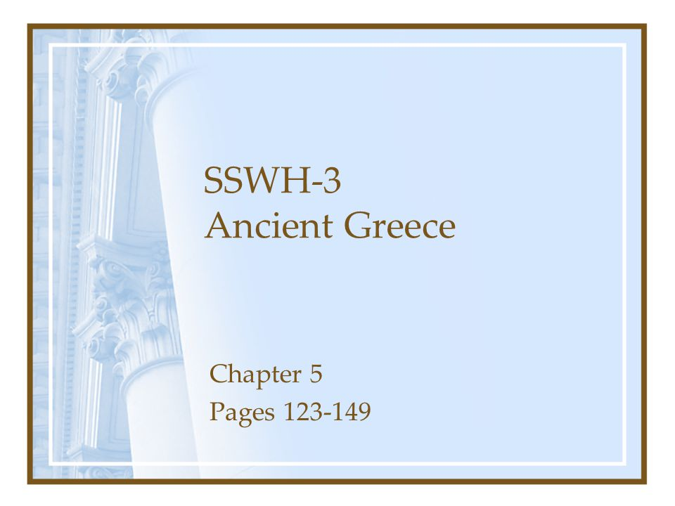 SSWH-3 Ancient Greece Chapter 5 Pages 123-149