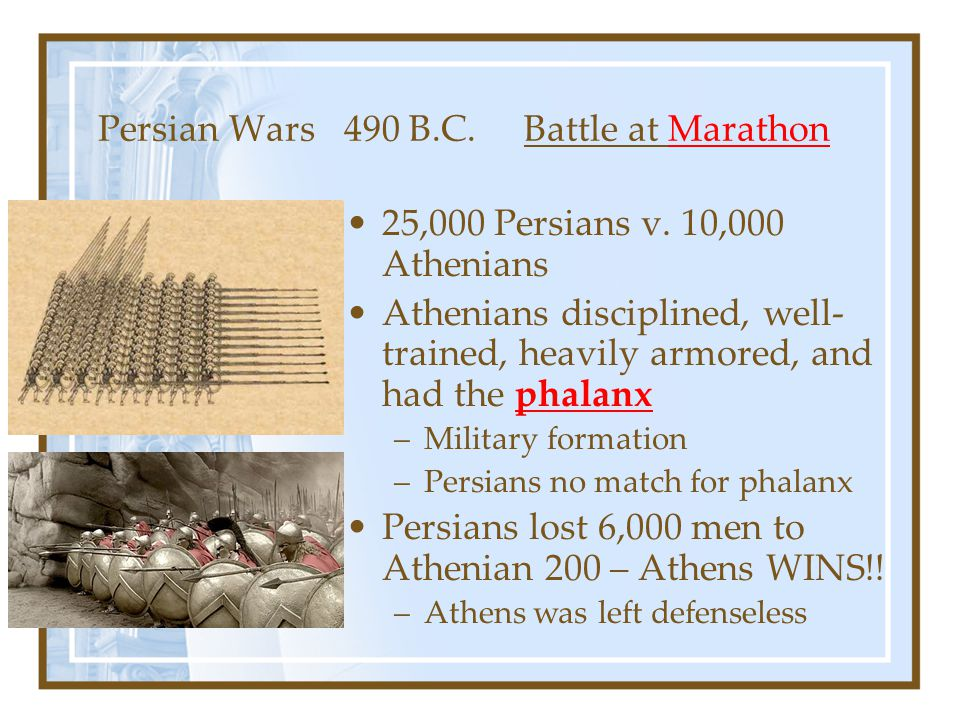 Persian Wars 490 B.C.Battle at Marathon 25,000 Persians v.