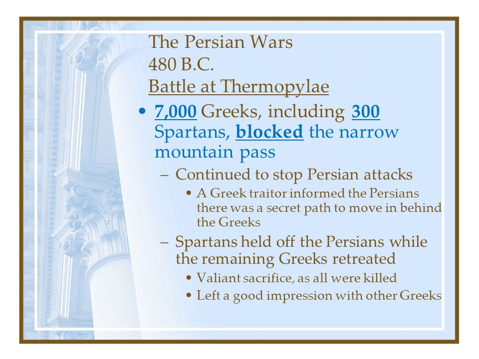 The Persian Wars 480 B.C.