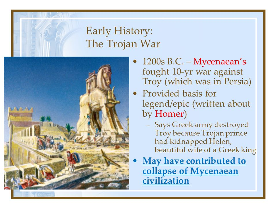 Early History: The Trojan War 1200s B.C.