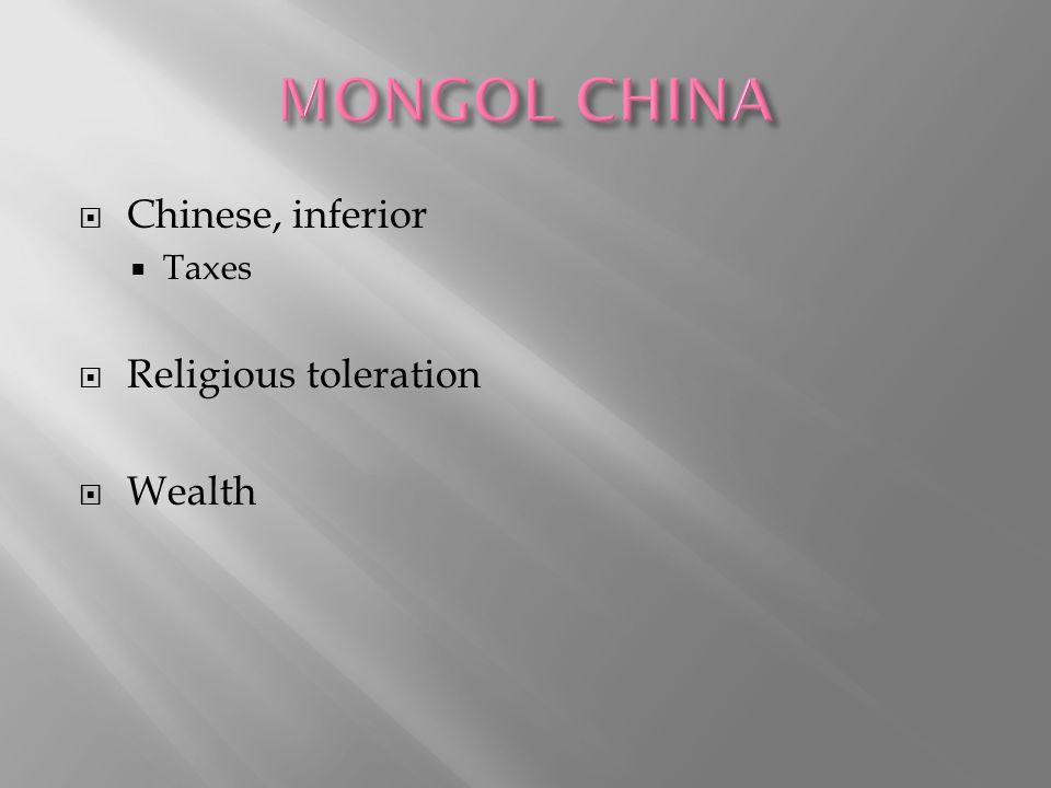  Chinese, inferior  Taxes  Religious toleration  Wealth