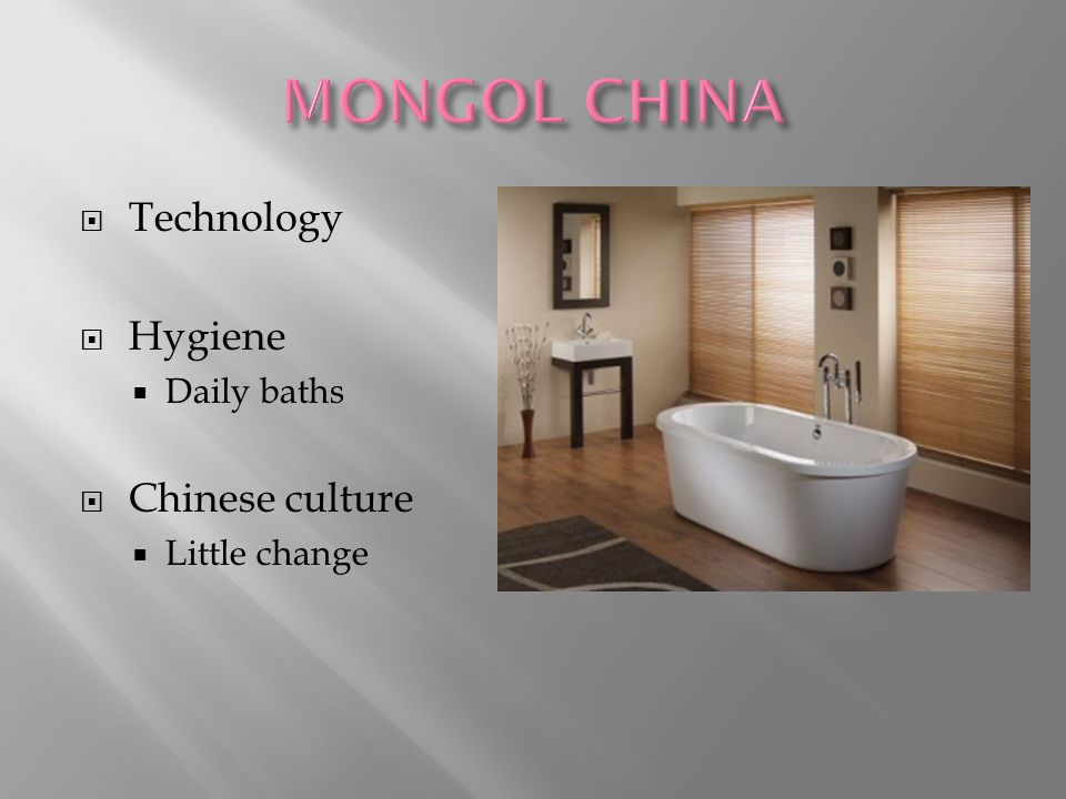  Technology  Hygiene  Daily baths  Chinese culture  Little change