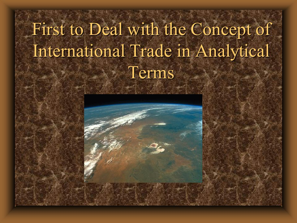 First to Deal with the Concept of International Trade in Analytical Terms