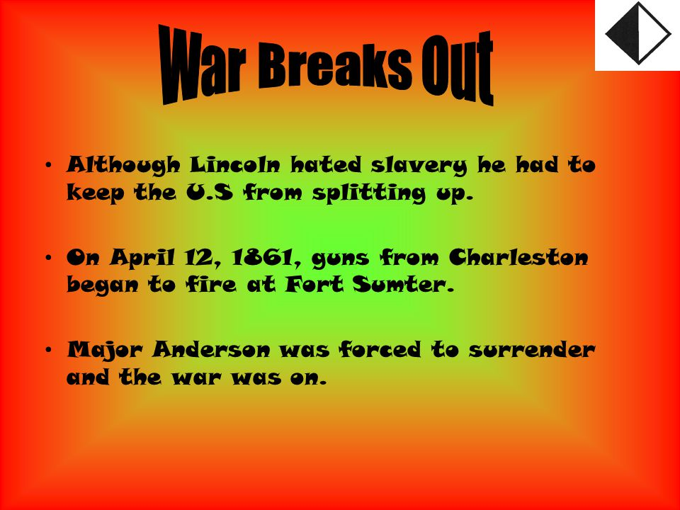 Although Lincoln hated slavery he had to keep the U.S from splitting up.