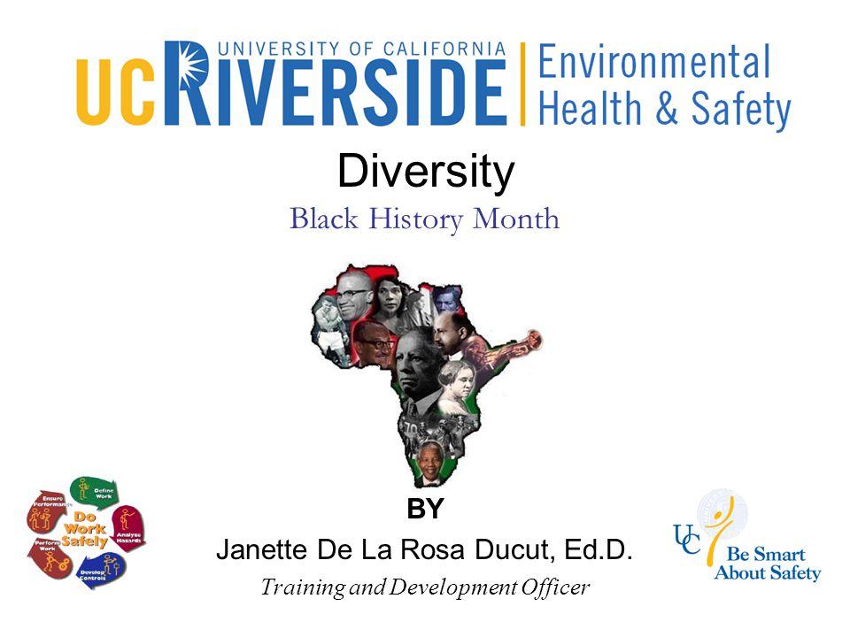 Diversity Black History Month BY Janette De La Rosa Ducut, Ed.D. Training and Development Officer