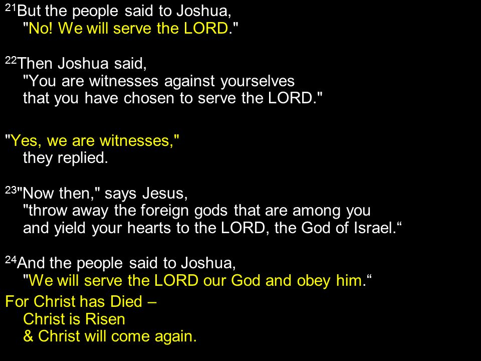 21 But the people said to Joshua,
