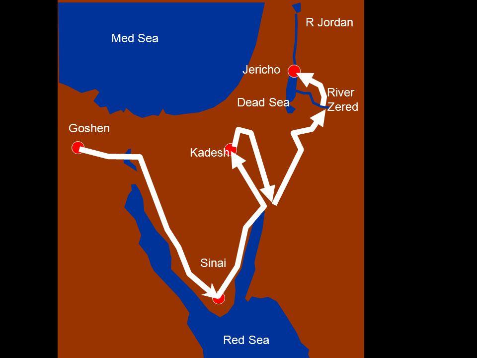 Goshen Sinai Kadesh R Jordan Med Sea Red Sea River Zered Jericho Dead Sea