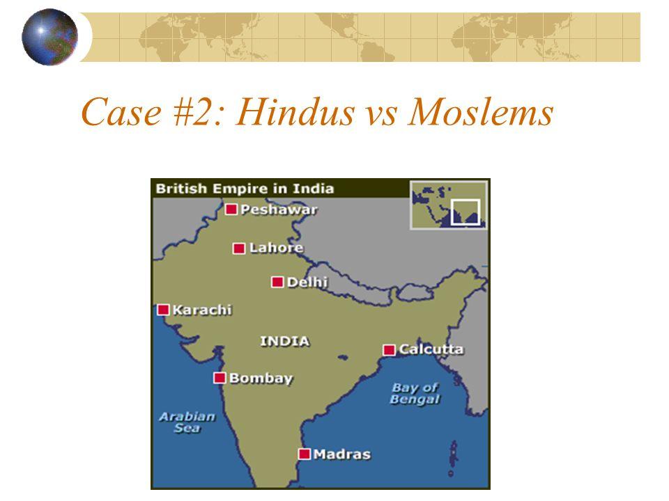 Case #2: Hindus vs Moslems