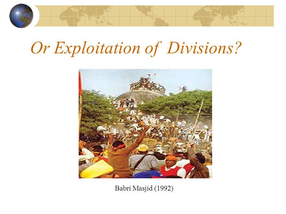 Or Exploitation of Divisions? Babri Masjid (1992)