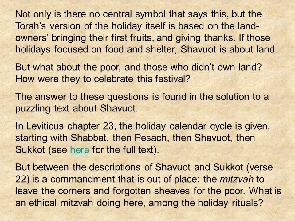 Not only is there no central symbol that says this, but the Torah's version of the holiday itself is based on the land- owners' bringing their first fruits, and giving thanks.
