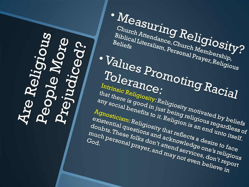 Are Religious People More Prejudiced. Measuring Religiosity.