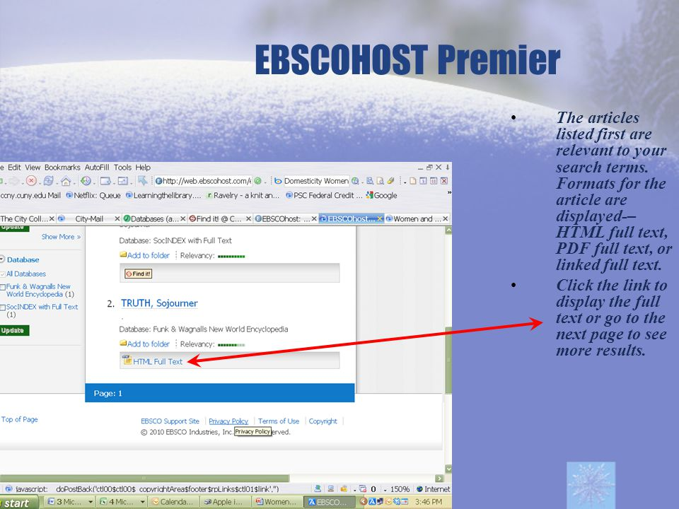 EBSCOHOST Premier The articles listed first are relevant to your search terms.