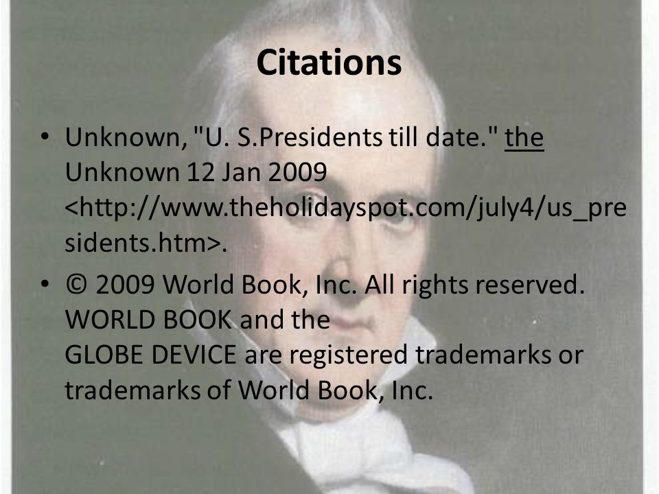 Citations Unknown, U. S.Presidents till date. the Unknown 12 Jan 2009.
