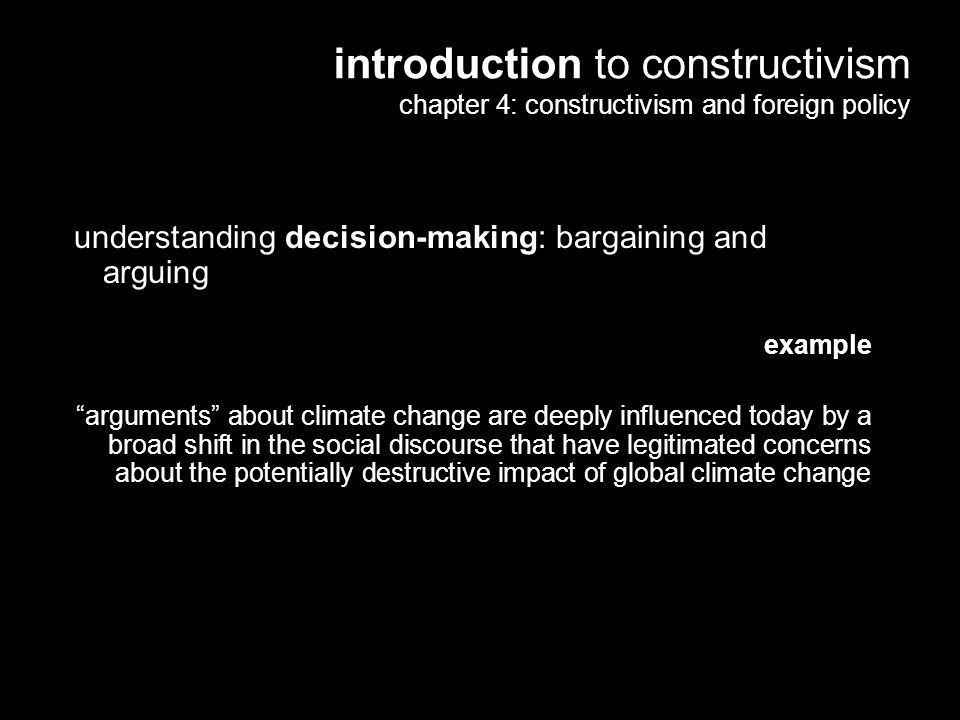 "24 understanding decision-making: bargaining and arguing example ""arguments"" about climate change are deeply influenced today by a broad shift in the"