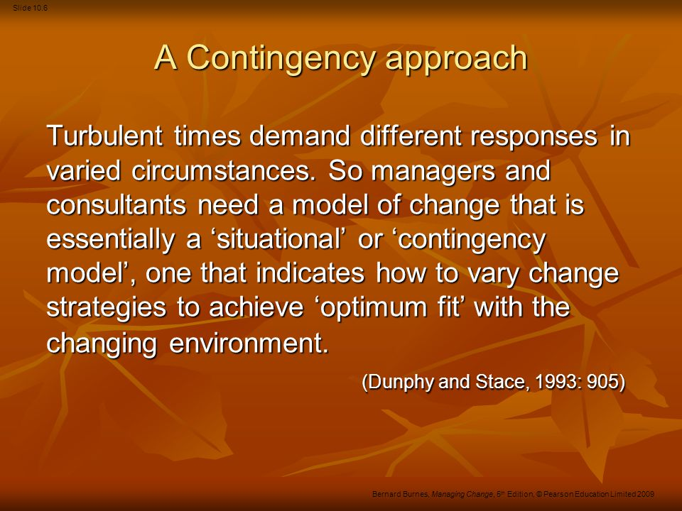 Slide 10.27 Bernard Burnes, Managing Change, 5 th Edition, © Pearson Education Limited 2009 The Japanese approach (Continued) Personnel policies (soft) Lifetime employment Lifetime employment Internal labour market Internal labour market Seniority-based promotion and rewards Seniority-based promotion and rewards Teamwork and bonding Teamwork and bonding Enterprise unions Enterprise unions Training and education Training and education Company welfarism.