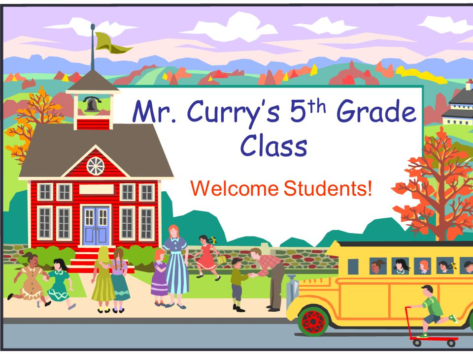 Welcome to 5 th Grade. This is an important year for you.