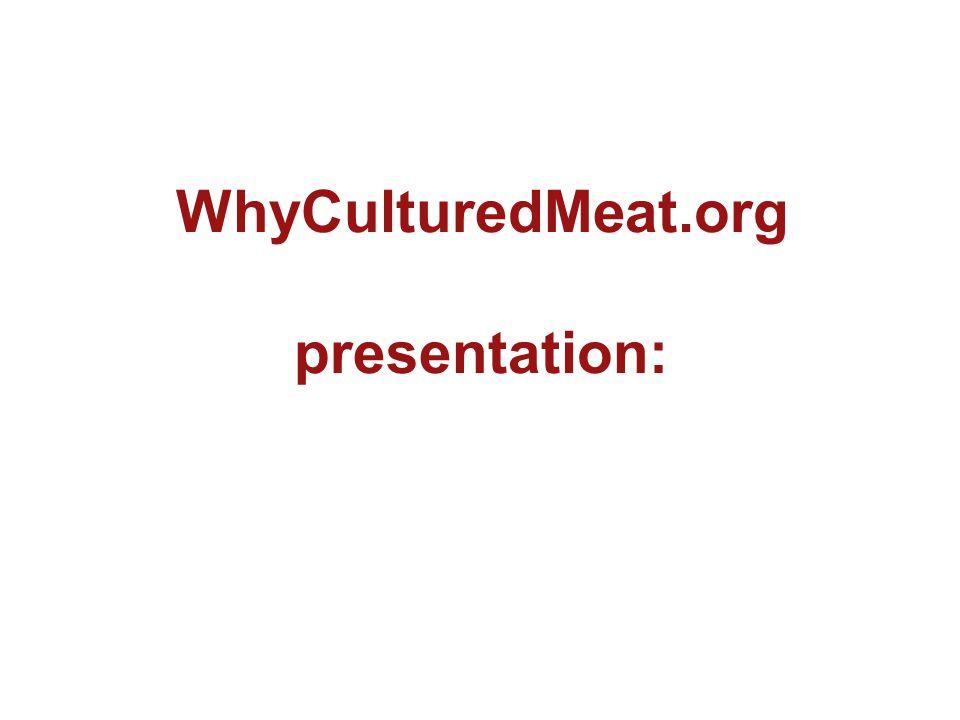 WhyCulturedMeat.org presentation:
