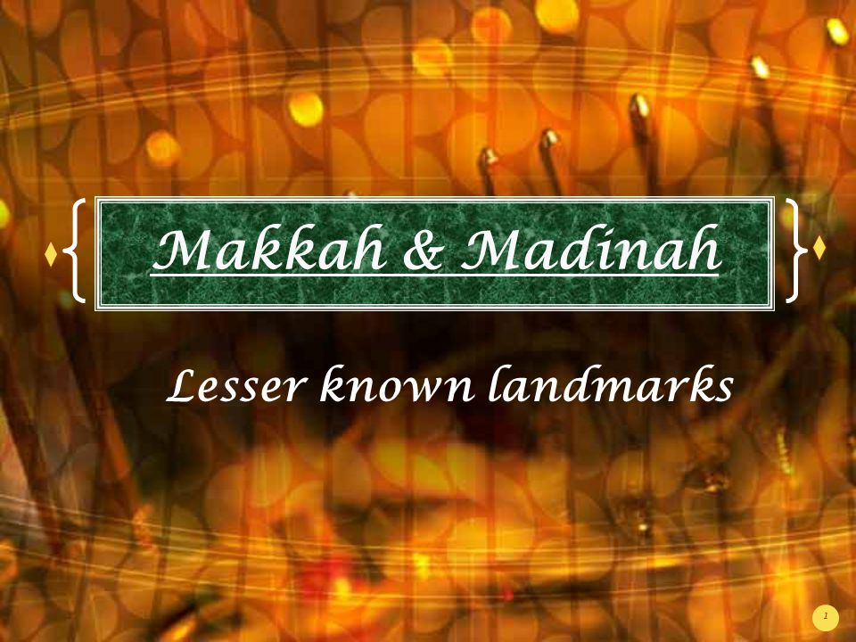 1 Makkah & Madinah Lesser known landmarks