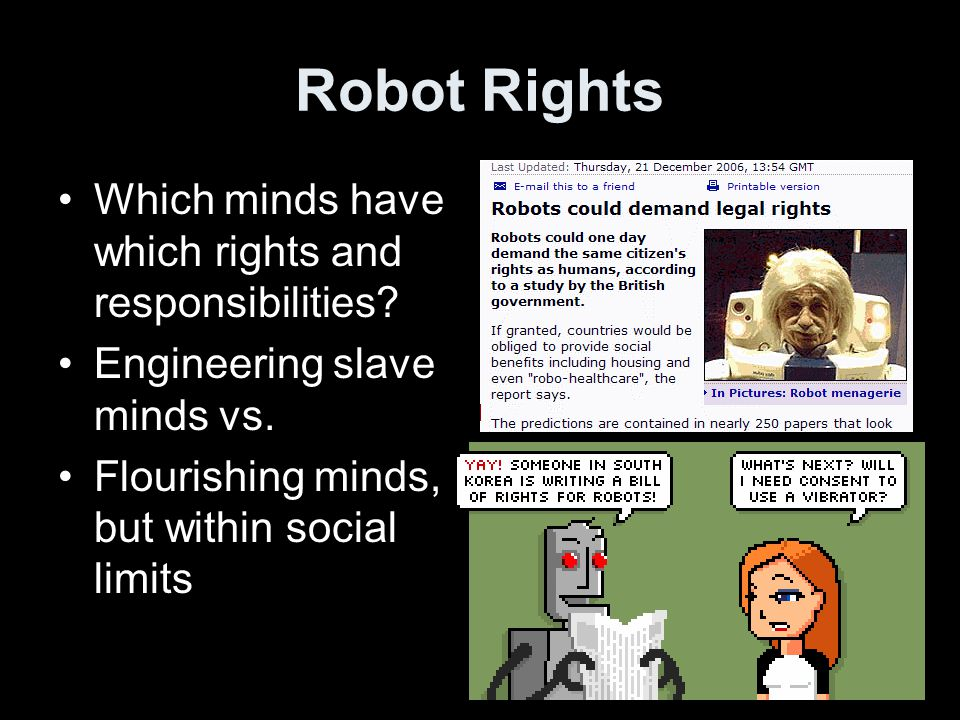 Robot Rights Which minds have which rights and responsibilities.