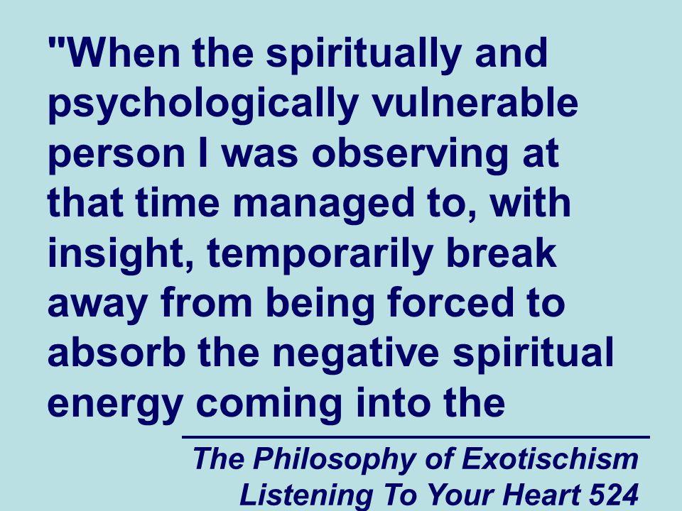 The Philosophy of Exotischism Listening To Your Heart 524