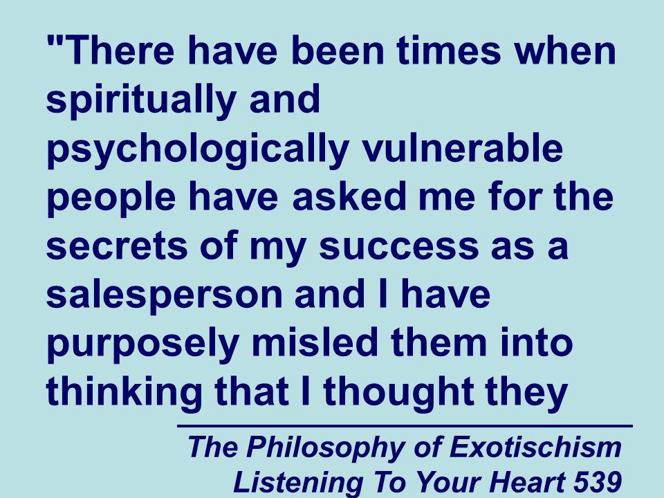 The Philosophy of Exotischism Listening To Your Heart 539