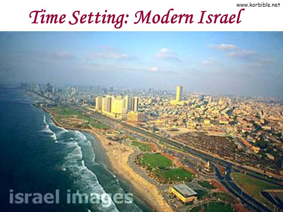 www.korbible.net Time Setting: Modern Israel
