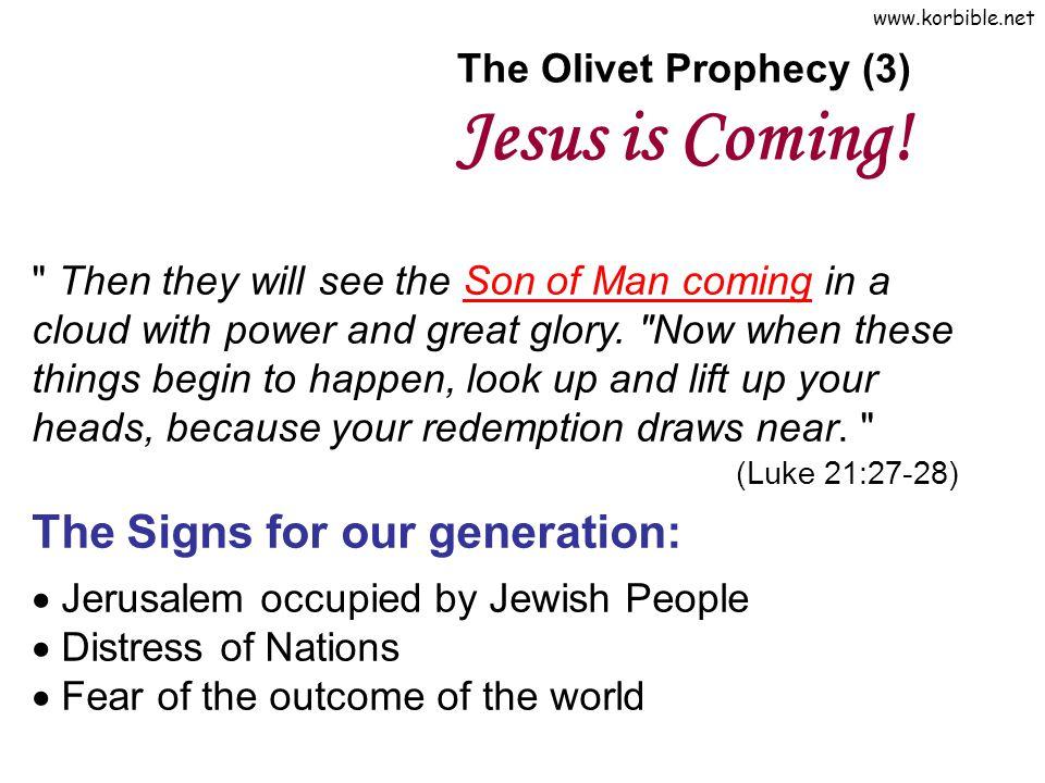 www.korbible.net The Olivet Prophecy (3) Jesus is Coming.