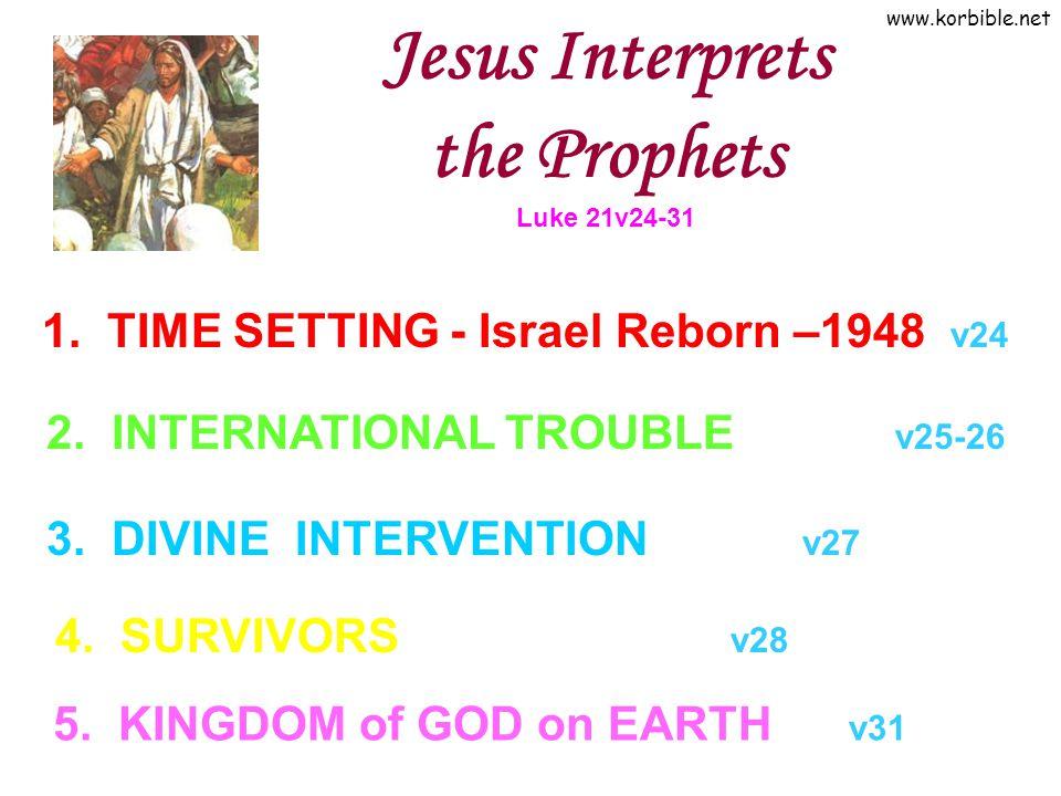 www.korbible.net 5. KINGDOM of GOD on EARTH v31 Jesus Interprets the Prophets Luke 21v24-31 1.