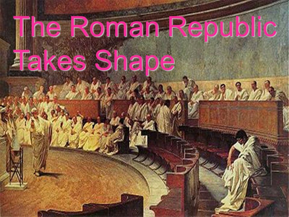 The Roman Republic Takes Shape