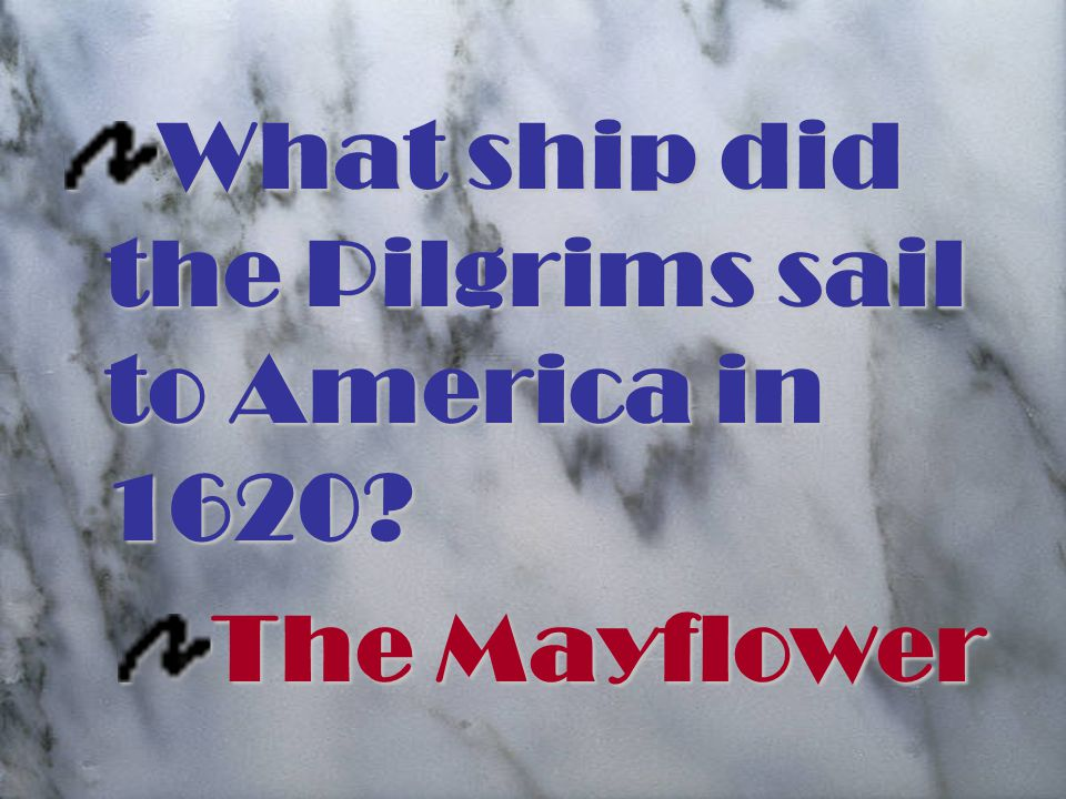 What ship did the Pilgrims sail to America in 1620 The Mayflower