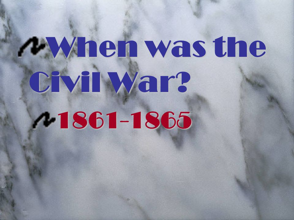 When was the Civil War 1861-1865
