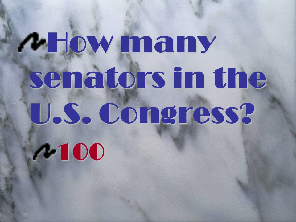 How many senators in the U.S. Congress 100