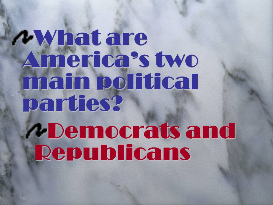 What are America's two main political parties Democrats and Republicans