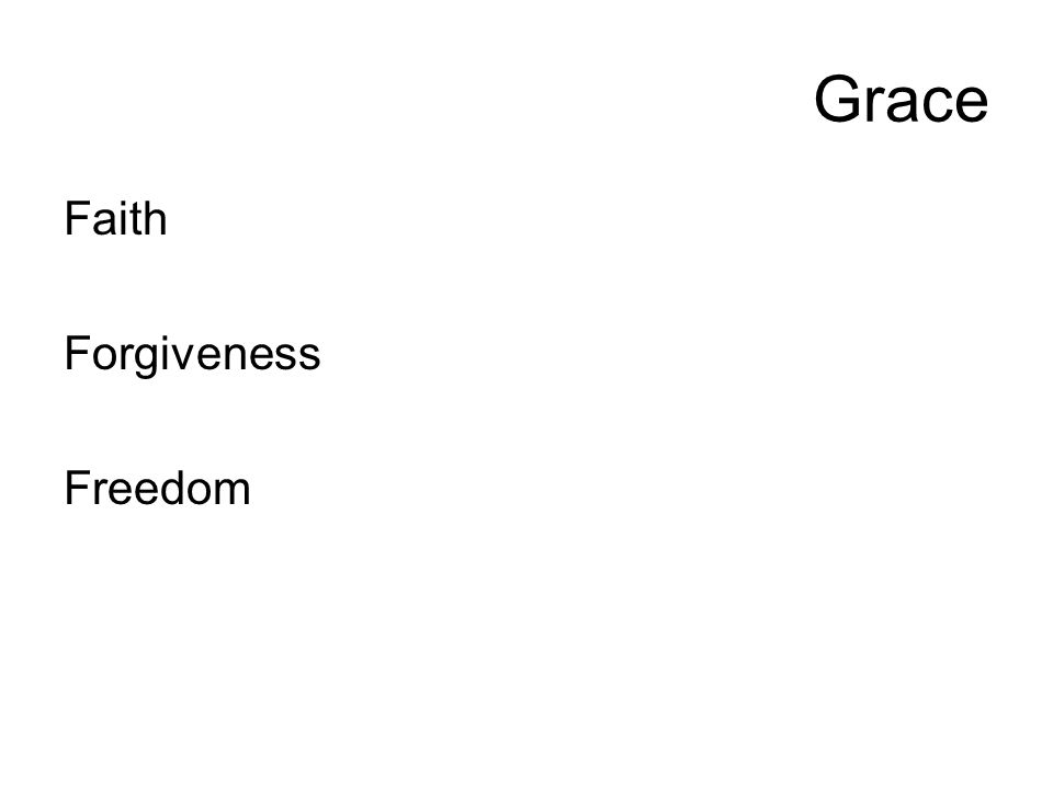 Grace Faith Forgiveness Freedom