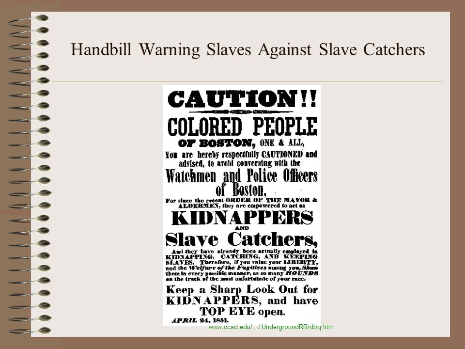 Handbill Warning Slaves Against Slave Catchers www.ccsd.edu/.../ UndergroundRR/dbq.htm