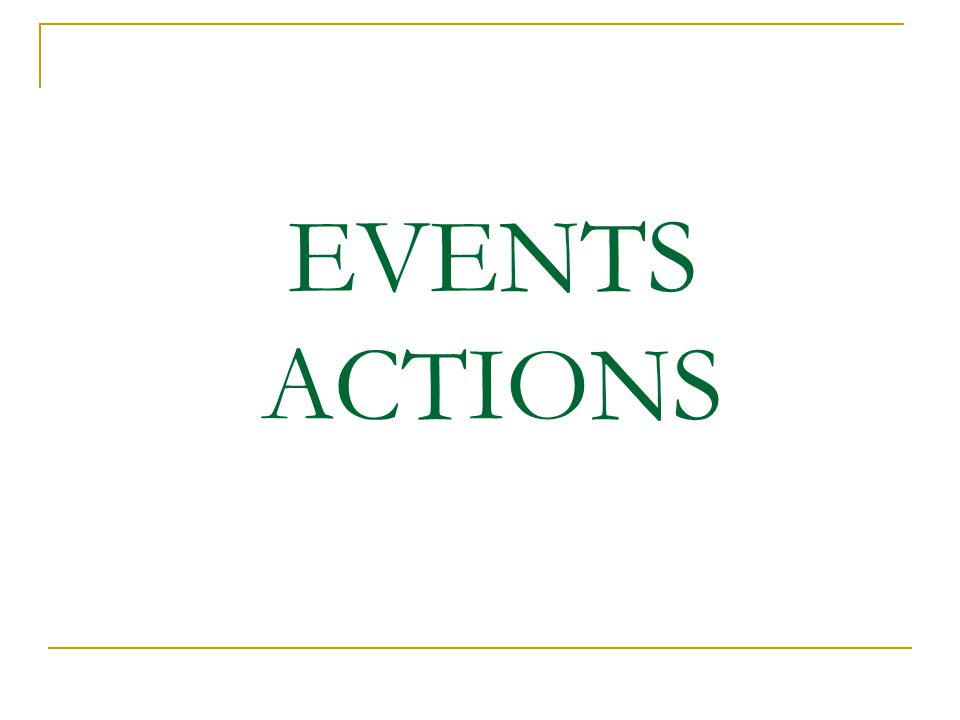 EVENTS ACTIONS